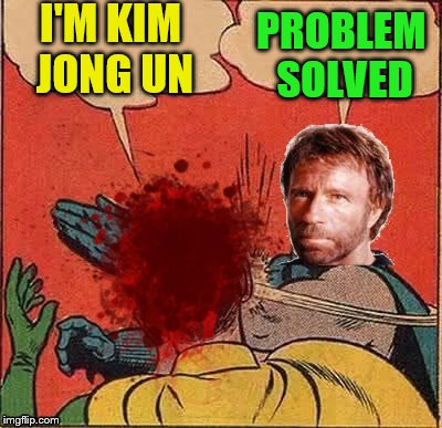 I'M KIM JONG UN PROBLEM SOLVED | made w/ Imgflip meme maker