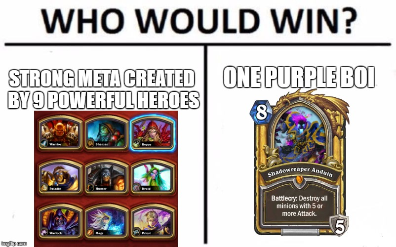 Who Would Win? Meme | STRONG META CREATED BY 9 POWERFUL HEROES ONE PURPLE BOI | image tagged in memes,who would win | made w/ Imgflip meme maker