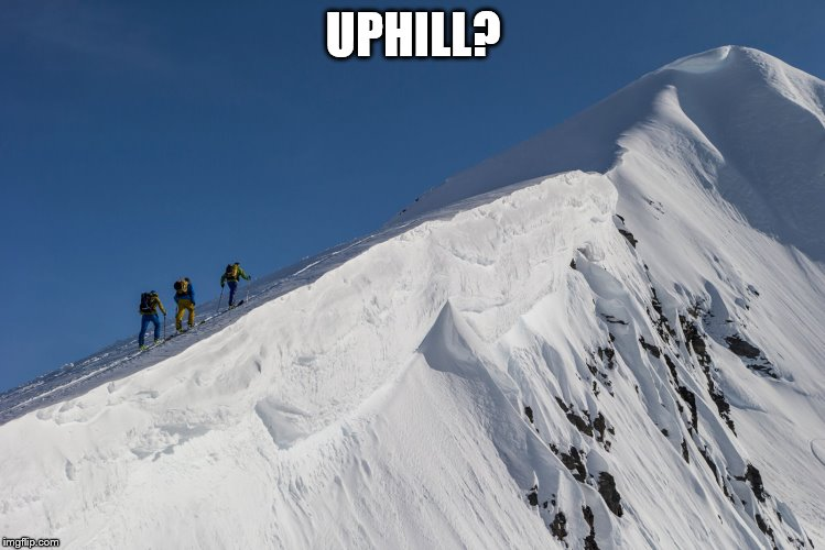 UPHILL? | made w/ Imgflip meme maker