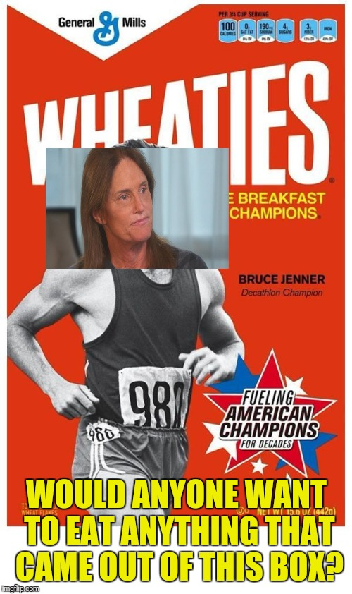 Now With More Fruit and The Nuts Are Replaced By Marshmallows | WOULD ANYONE WANT TO EAT ANYTHING THAT CAME OUT OF THIS BOX? | image tagged in cereal,bruce jenner,caitlyn jenner,fruits,marshmallow | made w/ Imgflip meme maker