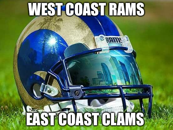 la rams | WEST COAST RAMS EAST COAST CLAMS | image tagged in la rams | made w/ Imgflip meme maker