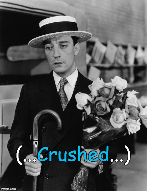 kiss & make up, Buster | (...Crushed...) Crushed | image tagged in kiss & make up buster | made w/ Imgflip meme maker