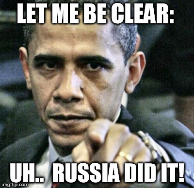 LET ME BE CLEAR: UH..  RUSSIA DID IT! | made w/ Imgflip meme maker