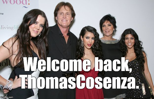 Jenner Christmas | Welcome back,  ThomasCosenza. | image tagged in jenner christmas | made w/ Imgflip meme maker