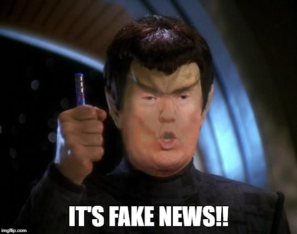 Romulan Trump | IT'S FAKE NEWS!! | image tagged in star trek deep space nine,donald trump,star trek,romulan,fake news | made w/ Imgflip meme maker
