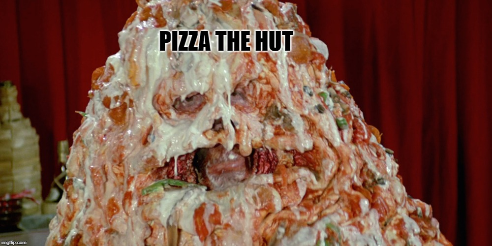 PIZZA THE HUT | made w/ Imgflip meme maker