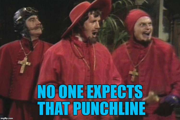NO ONE EXPECTS THAT PUNCHLINE | made w/ Imgflip meme maker