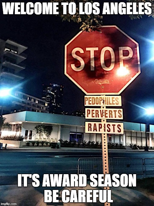 welcome to the jungle | WELCOME TO LOS ANGELES IT'S AWARD SEASON BE CAREFUL | image tagged in golden globes,academy awards,scumbag hollywood | made w/ Imgflip meme maker