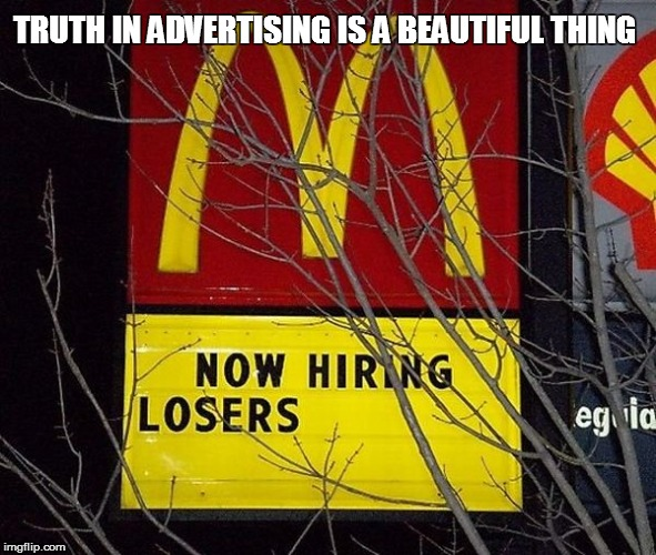 Life in These United States | TRUTH IN ADVERTISING IS A BEAUTIFUL THING | image tagged in funny | made w/ Imgflip meme maker