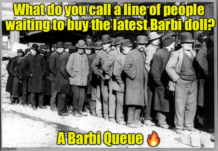 Bad Pun | What do you call a line of people waiting to buy the latest Barbi doll? A Barbi Queue  | image tagged in waiting in line,memes,bad pun,barbie,barbie week | made w/ Imgflip meme maker