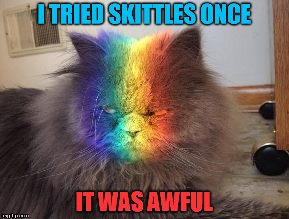 I TRIED SKITTLES ONCE IT WAS AWFUL | made w/ Imgflip meme maker