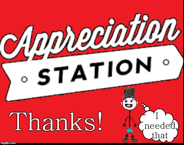 An Alternative to the Meme Up-vote: mere appreciation | Thanks! I  needed that | image tagged in vince vance,appreciation station,upvote alternative,stickman,thank you notes,thanks | made w/ Imgflip meme maker