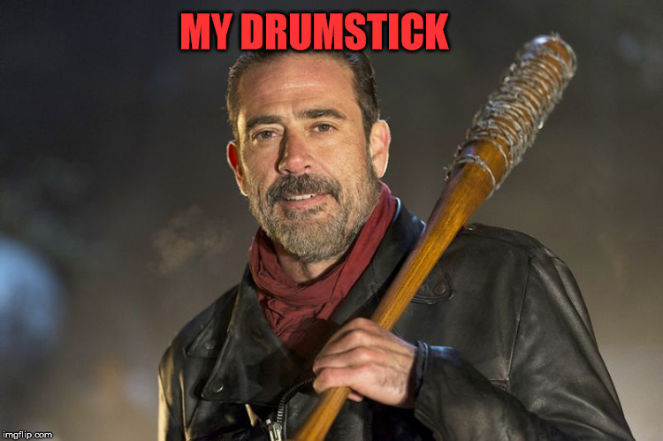 MY DRUMSTICK | made w/ Imgflip meme maker