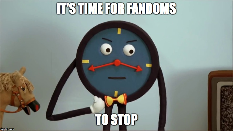 IT'S TIME FOR FANDOMS TO STOP | made w/ Imgflip meme maker