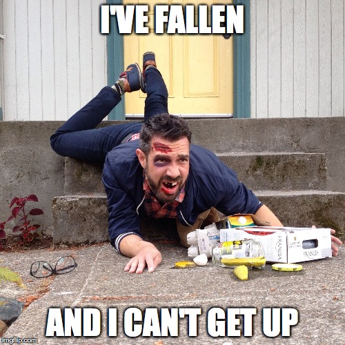 Trip | I'VE FALLEN AND I CAN'T GET UP | image tagged in trip | made w/ Imgflip meme maker