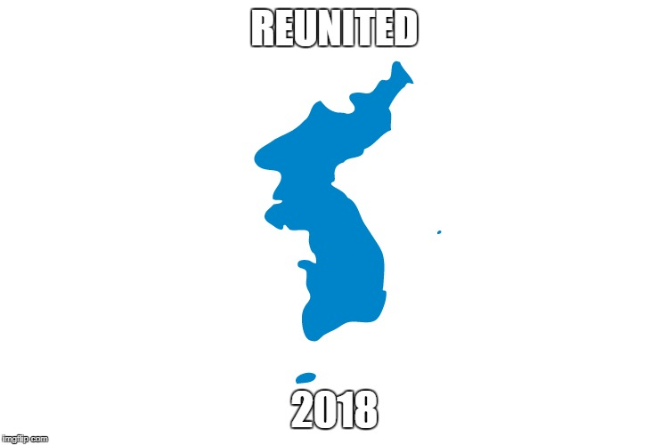 reunited 2018 | REUNITED 2018 | image tagged in korea | made w/ Imgflip meme maker