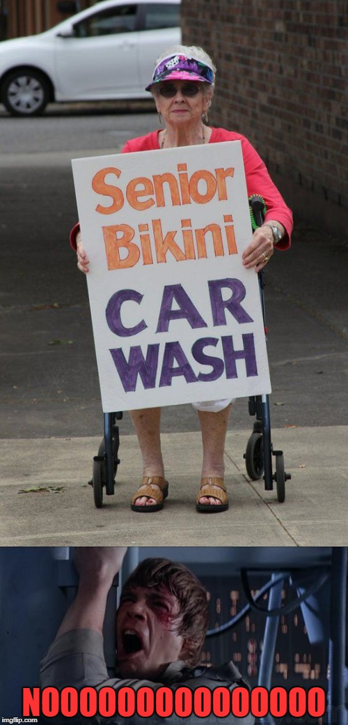 My truck has never needed to be washed that badly!!! |  NOOOOOOOOOOOOOOO | image tagged in senior bikini car wash,memes,seniors,funny,car wash | made w/ Imgflip meme maker