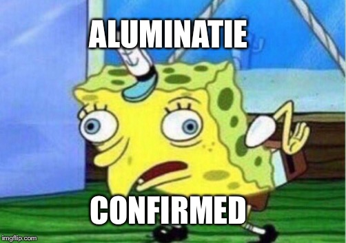 Mocking Spongebob Meme | ALUMINATIE CONFIRMED | image tagged in memes,mocking spongebob | made w/ Imgflip meme maker