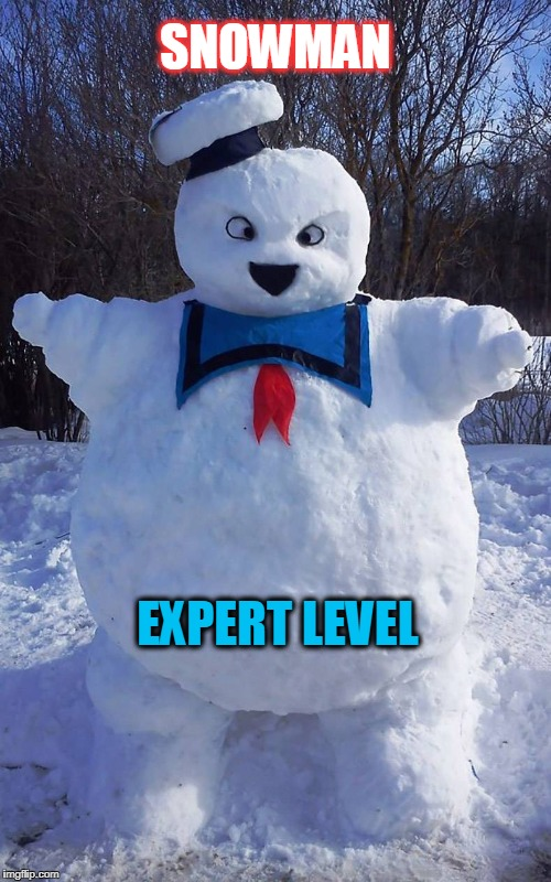 stay puff | SNOWMAN EXPERT LEVEL | image tagged in stay puft marshmallow man,snowman,level expert,ghostbusters | made w/ Imgflip meme maker