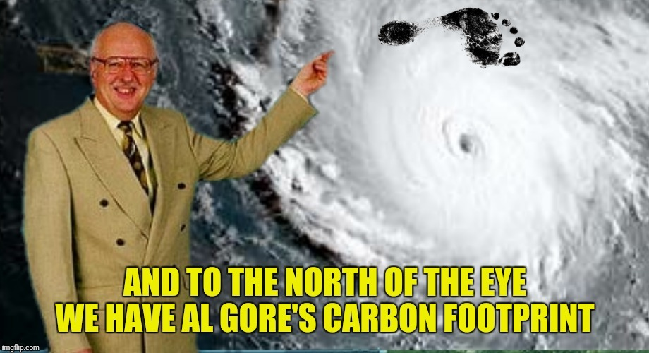 Revealing mankind's true impact on the climate:  a resubmission suggested by Pipe_Picasso  | AL GORE | image tagged in al gore,climate change,carbon footprint | made w/ Imgflip meme maker