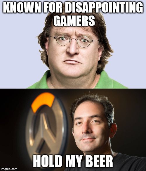 Hold my beer | KNOWN FOR DISAPPOINTING GAMERS HOLD MY BEER | image tagged in overwatch | made w/ Imgflip meme maker