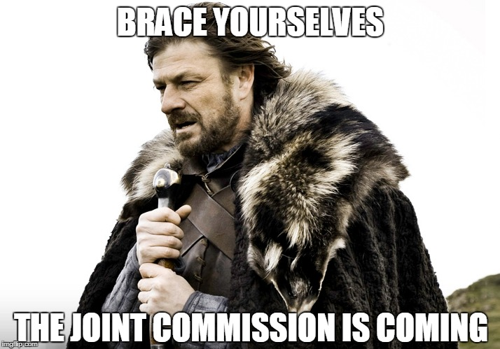 Ned Stark | BRACE YOURSELVES THE JOINT COMMISSION IS COMING | image tagged in ned stark,game of thrones,joint commission,survey,work,scary | made w/ Imgflip meme maker