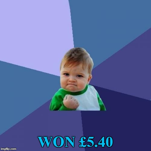 Success Kid Meme | WON £5.40 | image tagged in memes,success kid | made w/ Imgflip meme maker