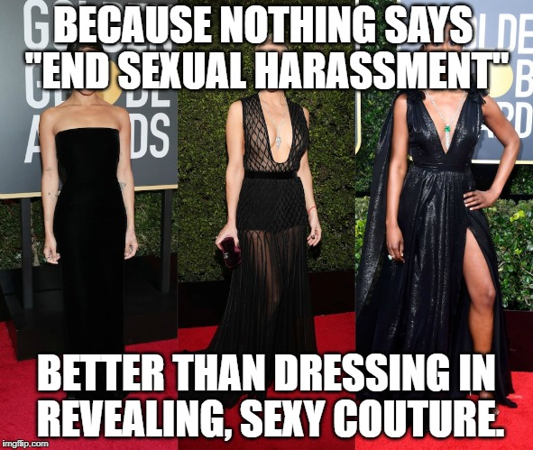 "Golden Globes attendees protested the sexual issues facing Hollywood by dressing in black..and skin. | BECAUSE NOTHING SAYS ""END SEXUAL HARASSMENT"" BETTER THAN DRESSING IN REVEALING, SEXY COUTURE. 