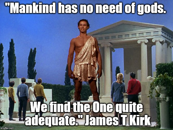 "Adonis | ""Mankind has no need of gods. We find the One quite adequate."" James T Kirk 