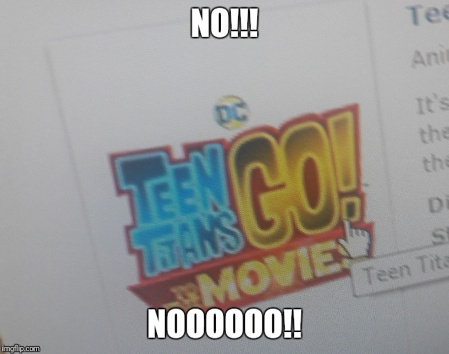 Teen titans go no | image tagged in funny | made w/ Imgflip meme maker