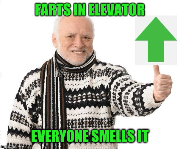 Upvote Harold | FARTS IN ELEVATOR EVERYONE SMELLS IT | image tagged in upvote harold | made w/ Imgflip meme maker