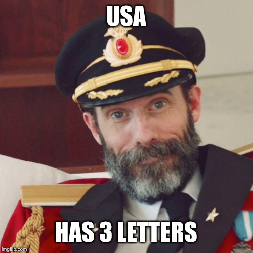 Captain Obvious | USA HAS 3 LETTERS | image tagged in captain obvious | made w/ Imgflip meme maker