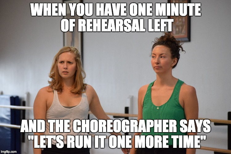"Rehearsal Probz | WHEN YOU HAVE ONE MINUTE OF REHEARSAL LEFT AND THE CHOREOGRAPHER SAYS ""LET'S RUN IT ONE MORE TIME"" 