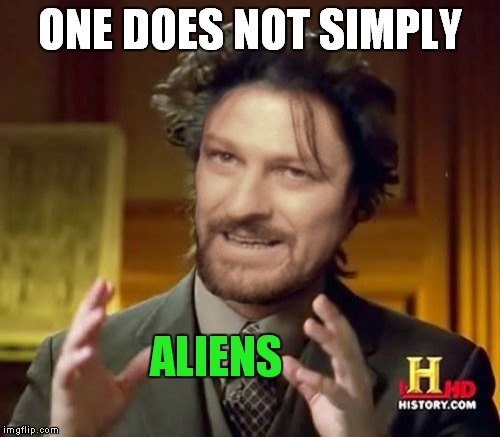 ONE DOES NOT SIMPLY ALIENS | made w/ Imgflip meme maker