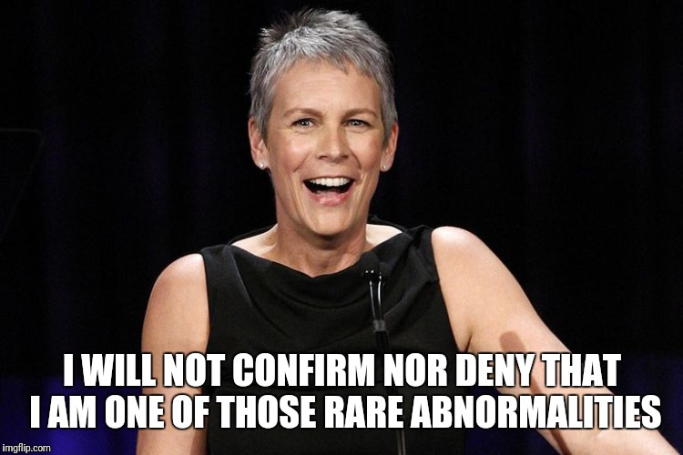 I WILL NOT CONFIRM NOR DENY THAT I AM ONE OF THOSE RARE ABNORMALITIES | made w/ Imgflip meme maker