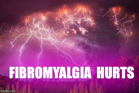 Crazy Lightning | FIBROMYALGIA  HURTS | image tagged in crazy lightning | made w/ Imgflip meme maker