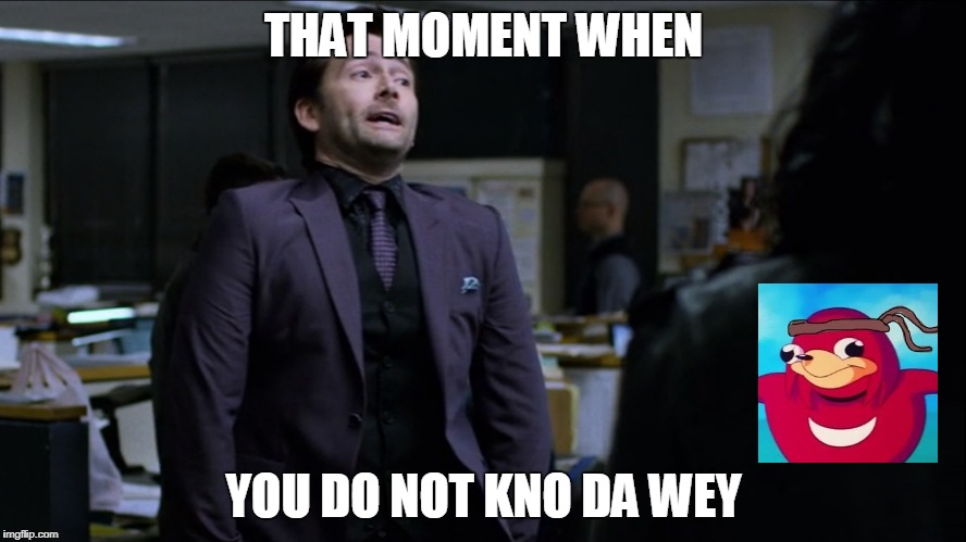 Do you kno da wey? | THAT MOMENT WHEN YOU DO NOT KNO DA WEY | image tagged in jessica jones,uganda,vr | made w/ Imgflip meme maker