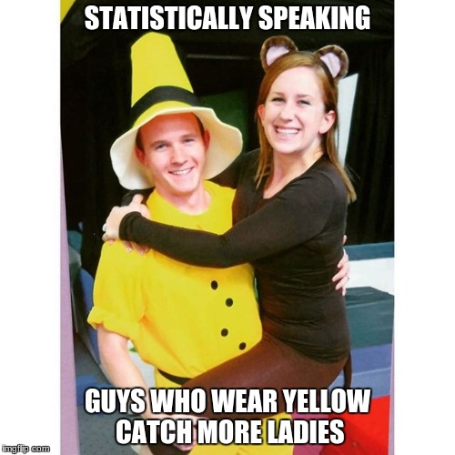 Yellow Magnet | STATISTICALLY SPEAKING GUYS WHO WEAR YELLOW CATCH MORE LADIES | image tagged in yellow,sexy,catchalady | made w/ Imgflip meme maker