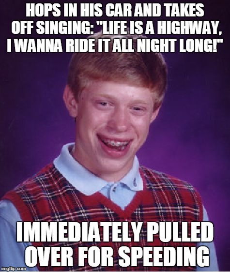 "Bad Luck Speedtrap | HOPS IN HIS CAR AND TAKES OFF SINGING: ""LIFE IS A HIGHWAY, I WANNA RIDE IT ALL NIGHT LONG!"" IMMEDIATELY PULLED OVER FOR SPEEDING 