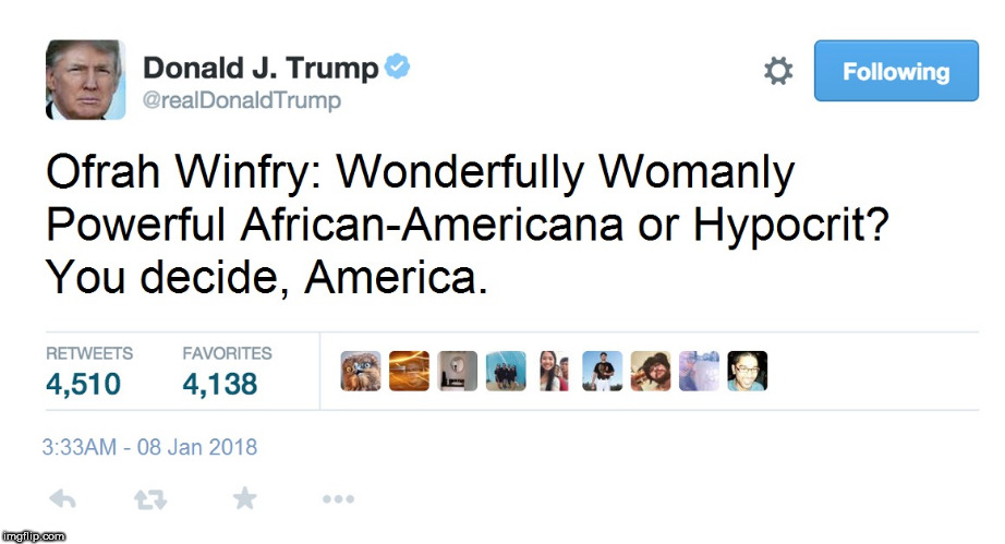 Donald Trump Tweet re Oprah | image tagged in trump,donald trump,oprah,oprah winfrey | made w/ Imgflip meme maker