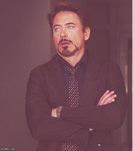 Face You Make Robert Downey Jr Meme | W | image tagged in memes,face you make robert downey jr | made w/ Imgflip meme maker