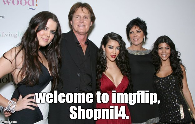 Jenner Christmas | welcome to imgflip, Shopnil4. | image tagged in jenner christmas | made w/ Imgflip meme maker