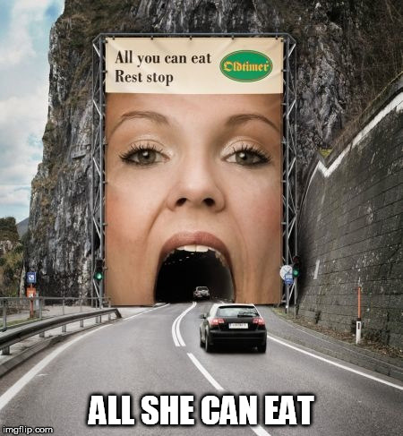 ALL SHE CAN EAT | made w/ Imgflip meme maker
