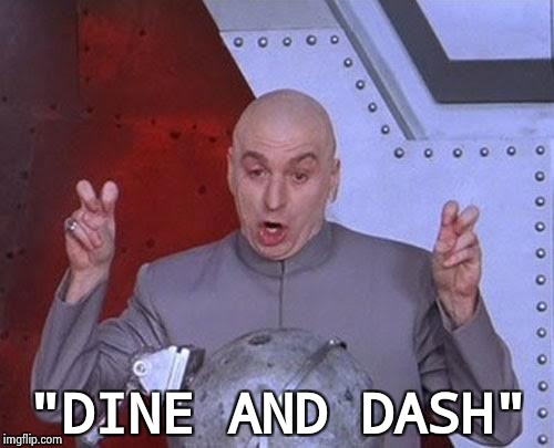 "Dr Evil Laser Meme | ""DINE AND DASH"" 