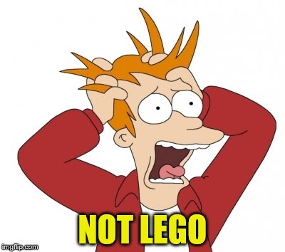 NOT LEGO | made w/ Imgflip meme maker