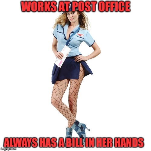 WORKS AT POST OFFICE ALWAYS HAS A BILL IN HER HANDS | made w/ Imgflip meme maker