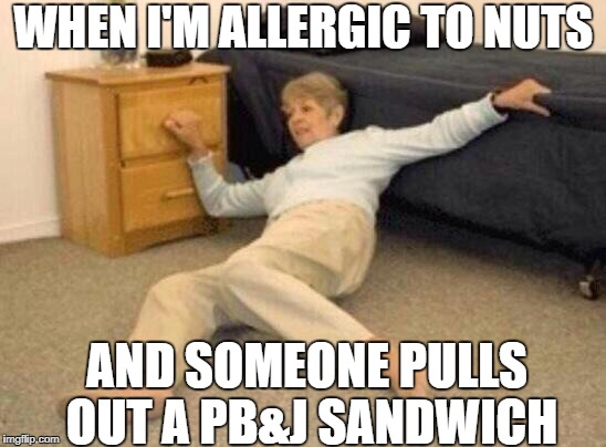 Recognizing Anaphylaxis Reactions  | WHEN I'M ALLERGIC TO NUTS AND SOMEONE PULLS OUT A PB&J SANDWICH | image tagged in shocked | made w/ Imgflip meme maker