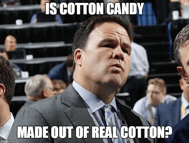 Pondering Gorts | IS COTTON CANDY MADE OUT OF REAL COTTON? | image tagged in pondering gorts | made w/ Imgflip meme maker