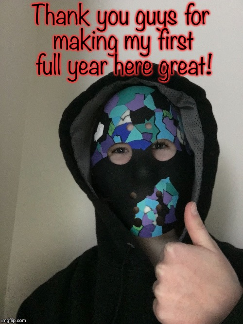 And here's to more! | Thank you guys for making my first full year here great! | image tagged in imgflip,imgflip community,thank you | made w/ Imgflip meme maker