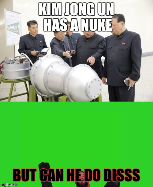 Lwaiy | KIM JONG UN HAS A NUKE BUT CAN HE DO DISSS | image tagged in pewdiepie | made w/ Imgflip meme maker
